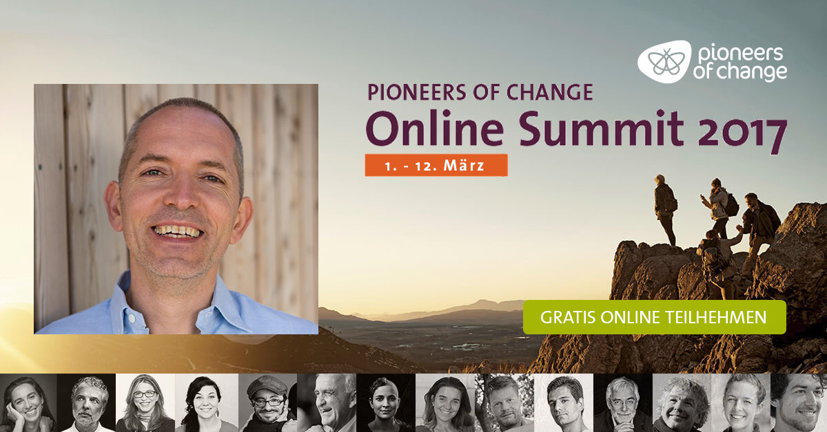 PIONEERS OF CHANGE Online Summit, 1. – 12. März 2017.